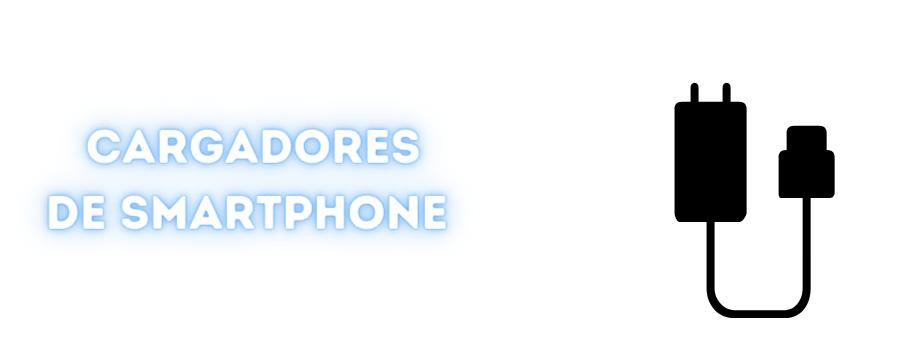 Cargadores para Smartphones