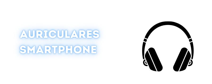 Auriculares SmartPhones
